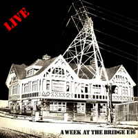 Live - A week at the Bridge front cover